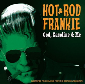 Hot Rod Frankie – God, Gasoline & Me (2013) LOSSLESS