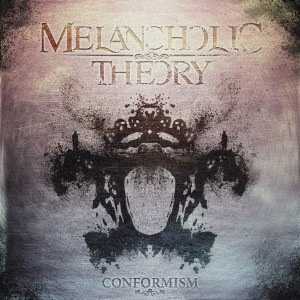 Melancholic Theory - Conformism (2013)
