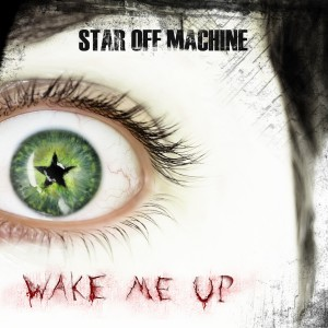 Star Off Machine - Wake Me Up (2013)