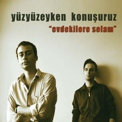(Folk - Ballad / Soft - Rock) Y&#252zy&#252zeyken Konu&#351uruz (YuzyuzeykenKonusuruz) - Evdekilere Selam - 2013, MP3, 192 kbps