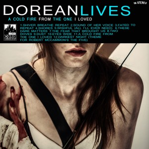 Dorean Lives - A Cold Fire from the One I Loved (2013)